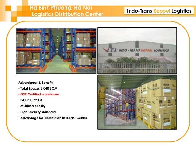 Indo-Trans Keppel Logistics Ha Binh Phuong, Ha Noi Logistics Distribution Center Advantages & Benefits • Total Space: 5,04...