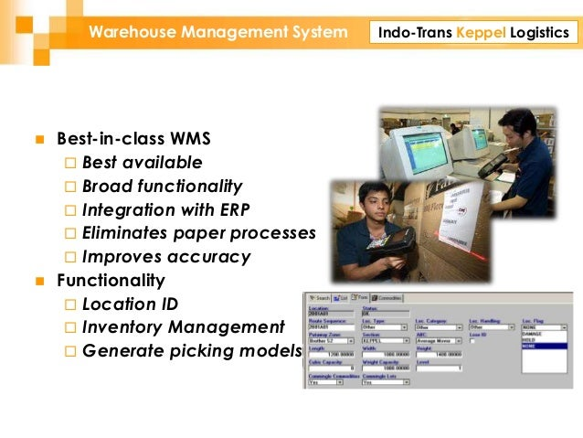 Indo-Trans Keppel LogisticsWarehouse Management System  Best-in-class WMS  Best available  Broad functionality  Integr...