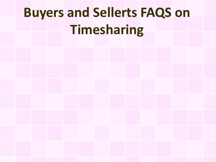 Buyers and Sellerts FAQS on       Timesharing
