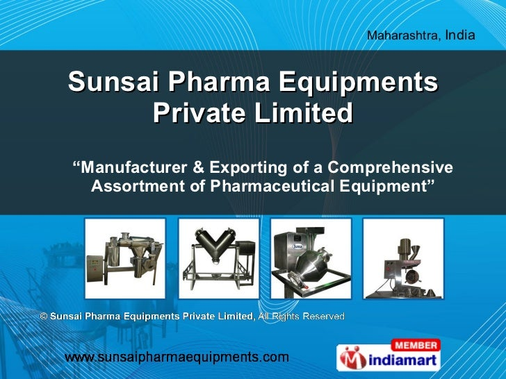 "Sunsai Pharma Equipments Private Limited "" Manufacturer & Exporting of a Comprehensive Assortment of Pharmaceutical Equipm..."