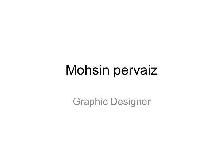 Mohsin pervaiz Graphic Designer