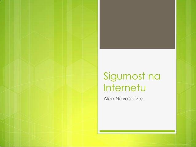 Sigurnost naInternetuAlen Novosel 7.c