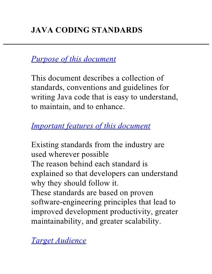 JAVA CODING STANDARDSPurpose of this documentThis document describes a collection ofstandards, conventions and guidelines ...