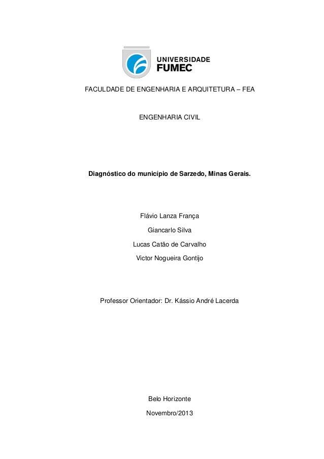 FACULDADE DE ENGENHARIA E ARQUITETURA – FEA ENGENHARIA CIVIL Diagnóstico do município de Sarzedo, Minas Gerais. Flávio Lan...