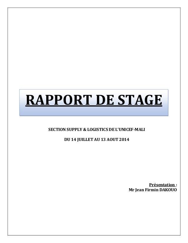 EFFECTUE A LA SECTION SUPPLY & LOGISTICS DE L'UNICEF-MALI DU 14 JUILLET AU 13 AOUT 2014 SECTION SUPPLY & LOGISTICS DE L'UN...