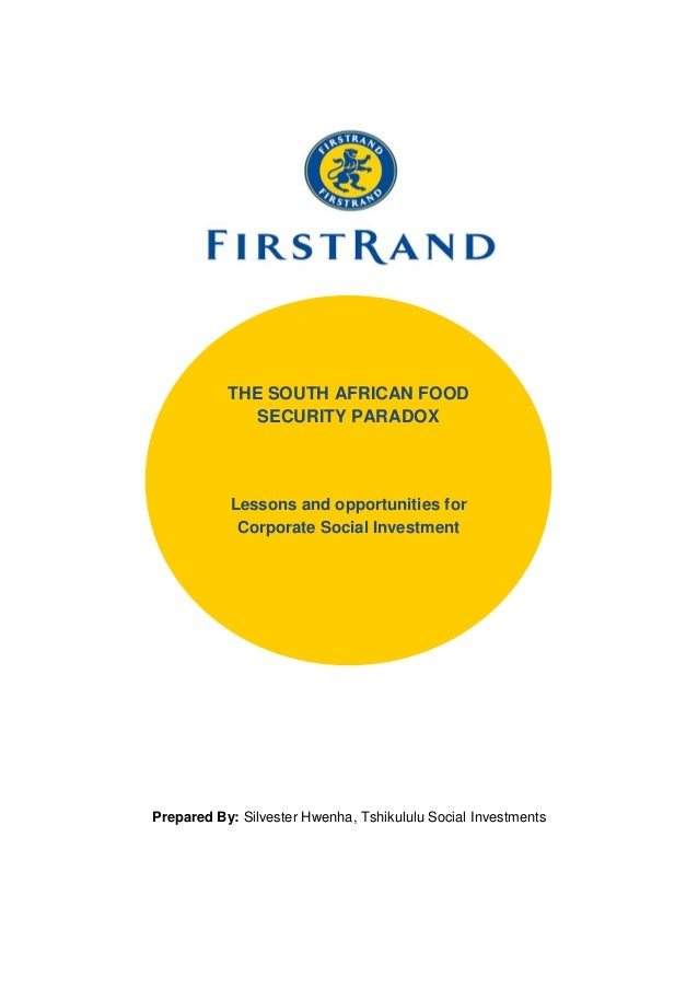 Prepared By: Silvester Hwenha, Tshikululu Social Investments THE SOUTH AFRICAN FOOD SECURITY PARADOX Lessons and opportuni...