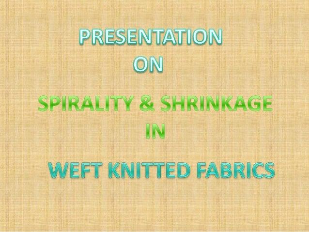 Presentation on spirality & shrinkage