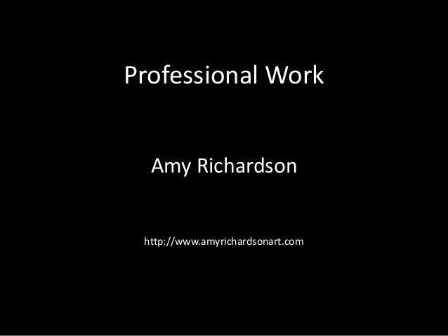Professional Work Amy Richardson http://www.amyrichardsonart.com