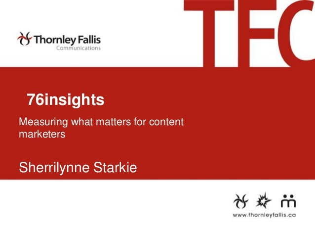76insights Measuring what matters for content marketers  Sherrilynne Starkie