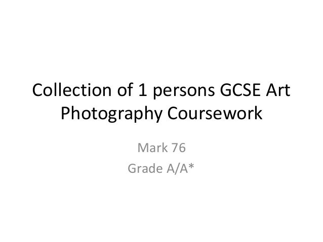 Collection of 1 persons GCSE Art Photography Coursework Mark 76 Grade A/A*