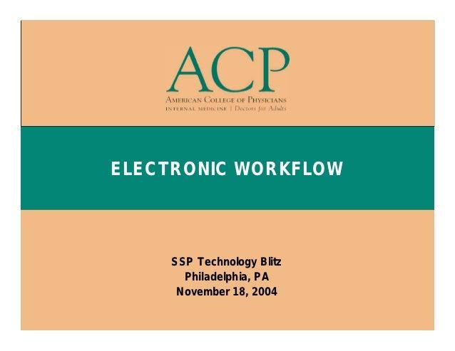 ELECTRONIC WORKFLOW    SSP Technology Blitz      Philadelphia, PA     November 18, 2004