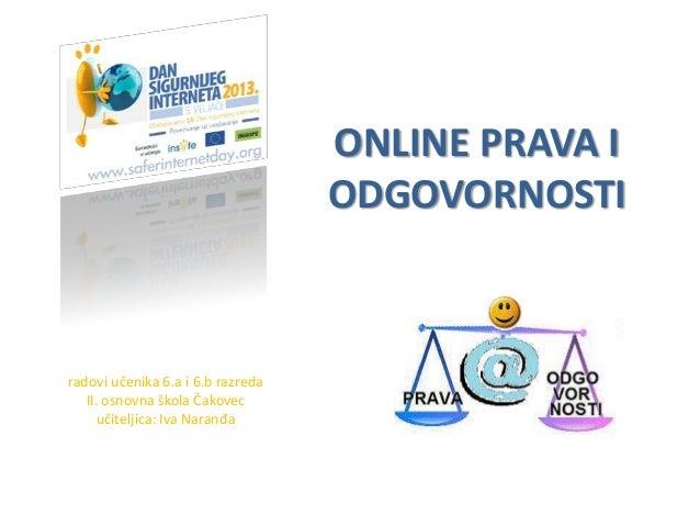 ONLINE PRAVA I                                   ODGOVORNOSTIradovi učenika 6.a i 6.b razreda   II. osnovna škola Čakovec ...