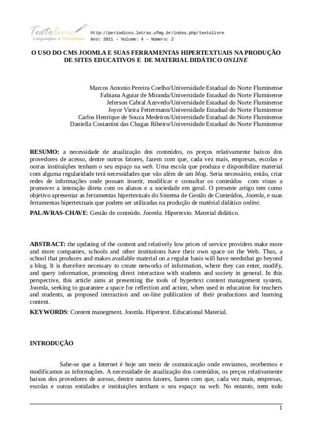 http://periodicos.letras.ufmg.br/index.php/textolivre                       Ano: 2011 – Volume: 4 – Número: 2O USO DO CMS ...