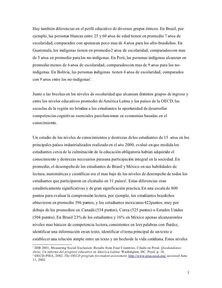 Hay también diferencias en el perfil educativo de diversos grupos étnicos. En Brasil, por ejemplo, las personas blancas en...