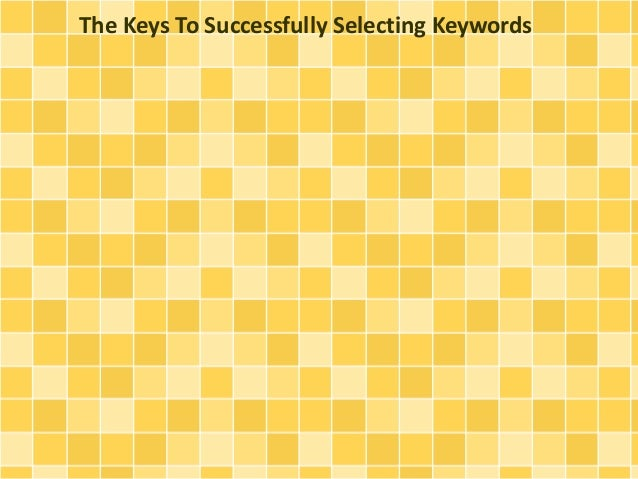 The Keys To Successfully Selecting Keywords