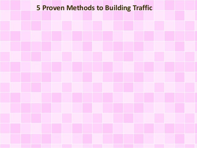 5 Proven Methods to Building Traffic