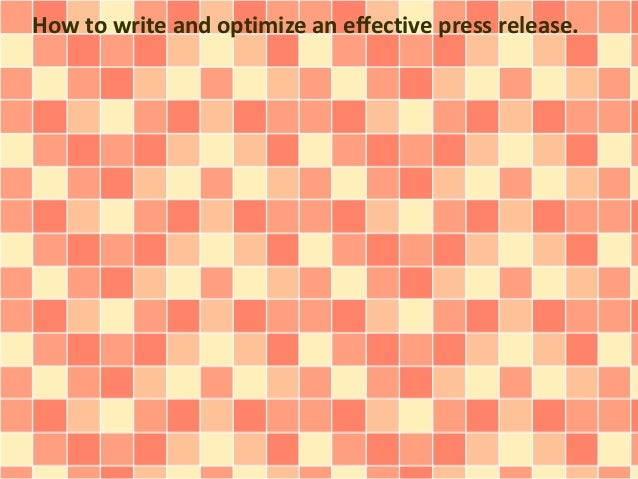 How to write and optimize an effective press release.