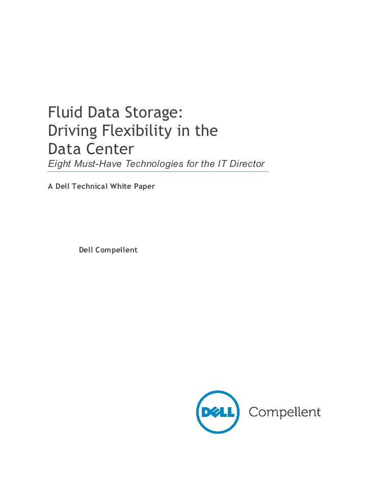 Fluid Data Storage:Driving Flexibility in theData CenterEight Must-Have Technologies for the IT DirectorA Dell Technical W...
