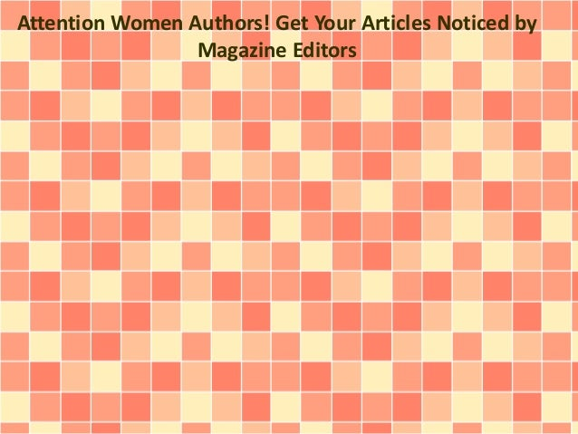 Attention Women Authors! Get Your Articles Noticed by Magazine Editors