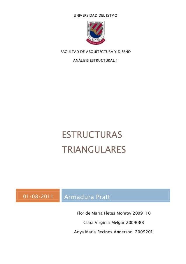UNIVERSIDAD DEL ISTMO  FACULTAD DE ARQUITECTURA Y DISEÑO ANÁLISIS ESTRUCTURAL 1 ING. LUIS STOLZ  ESTRUCTURAS TRIANGULARES ...