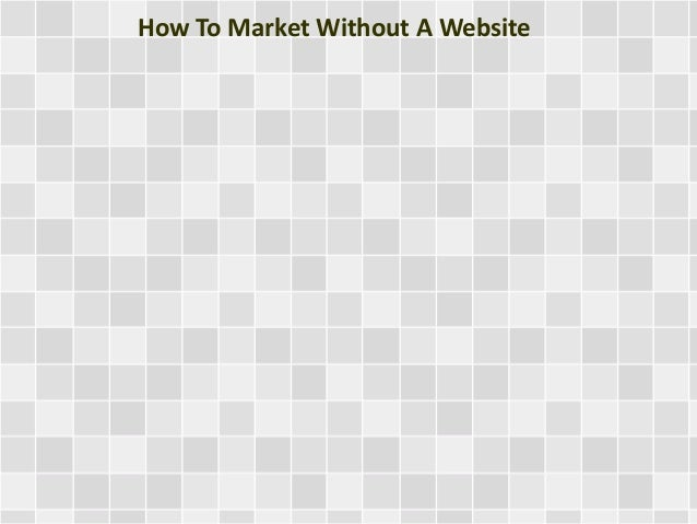 How To Market Without A Website