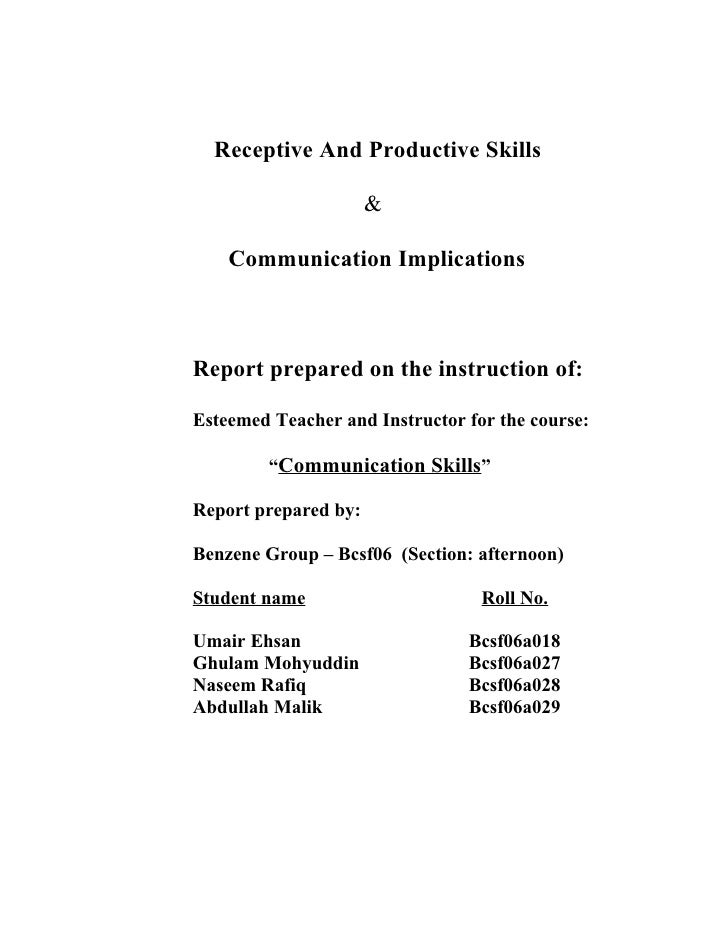 Receptive And Productive Skills                        &      Communication Implications    Report prepared on the instruc...