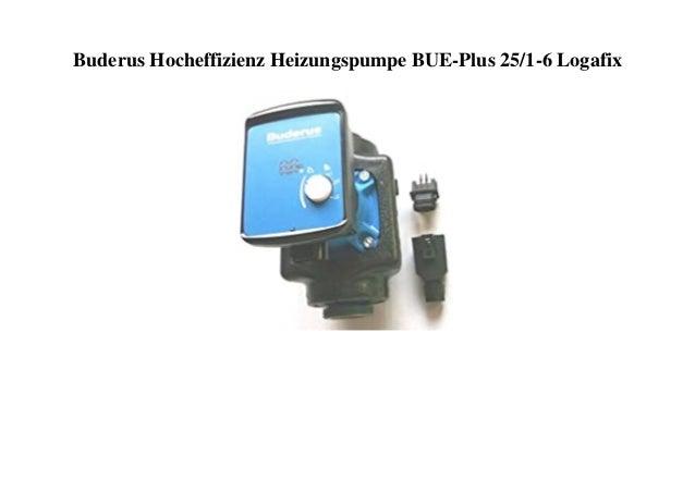 Buderus Hocheffizienz Heizungspumpe BUE-Plus 25/1-6 Logafix