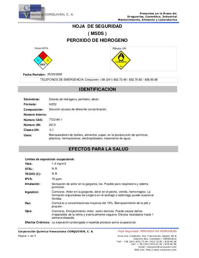 HOJA DE SEGURIDAD  ( MSDS )  PEROXIDO DE HIDROGENO  Rótulo NFPA Rótulos UN  2  0  3  Fecha Revisión: 25/09/2000  TELEFONOS...