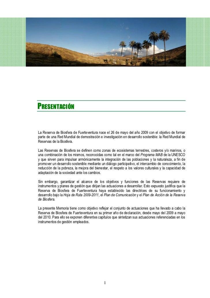 PRESENTACIÓNLa Reserva de Biosfera de Fuerteventura nace el 26 de mayo del año 2009 con el objetivo de formarparte de una ...