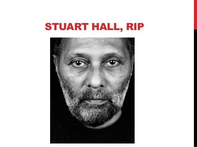 STUART HALL, RIP