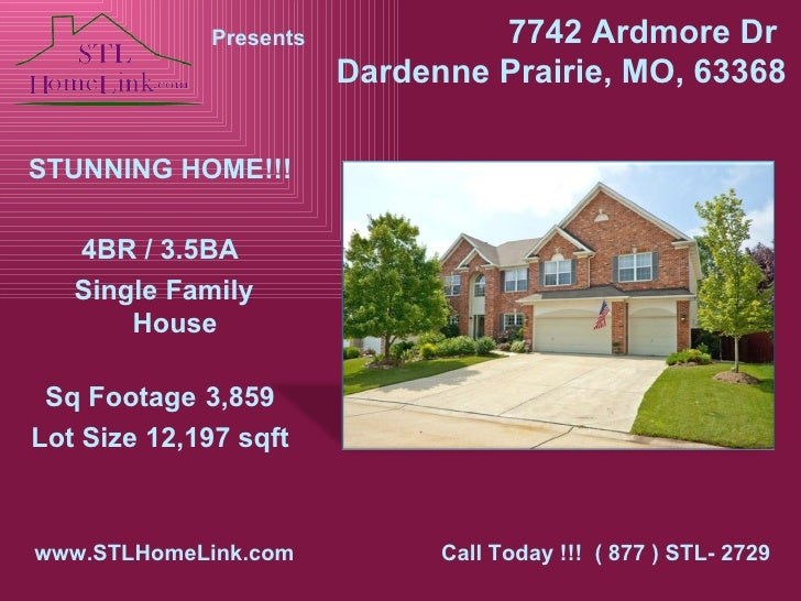 7742 Ardmore Dr  Dardenne Prairie, MO, 63368 Presents STUNNING HOME!!! 4BR / 3.5BA Single Family House Sq Footage 3,859 Lo...