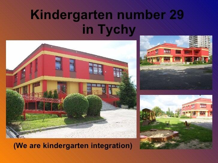 Kindergarten number 29  in Tychy (We are kindergarten integration)