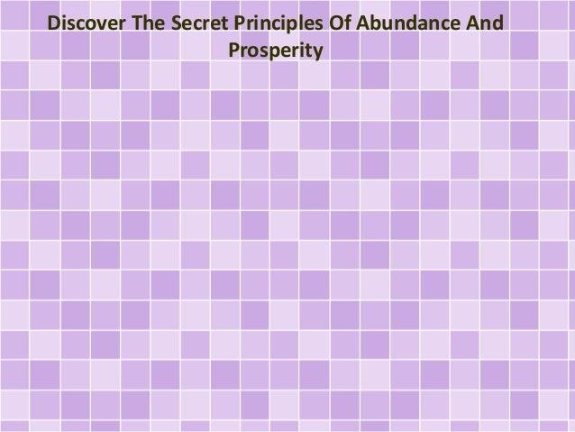 Discover The Secret Principles Of Abundance And  Prosperity