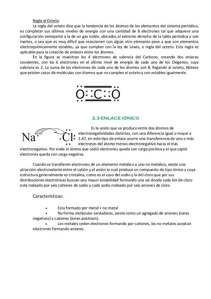 Regla el Octeto        La regla del octeto dice que la tendencia de los átomos de los elementos del sistema periódico,es c...
