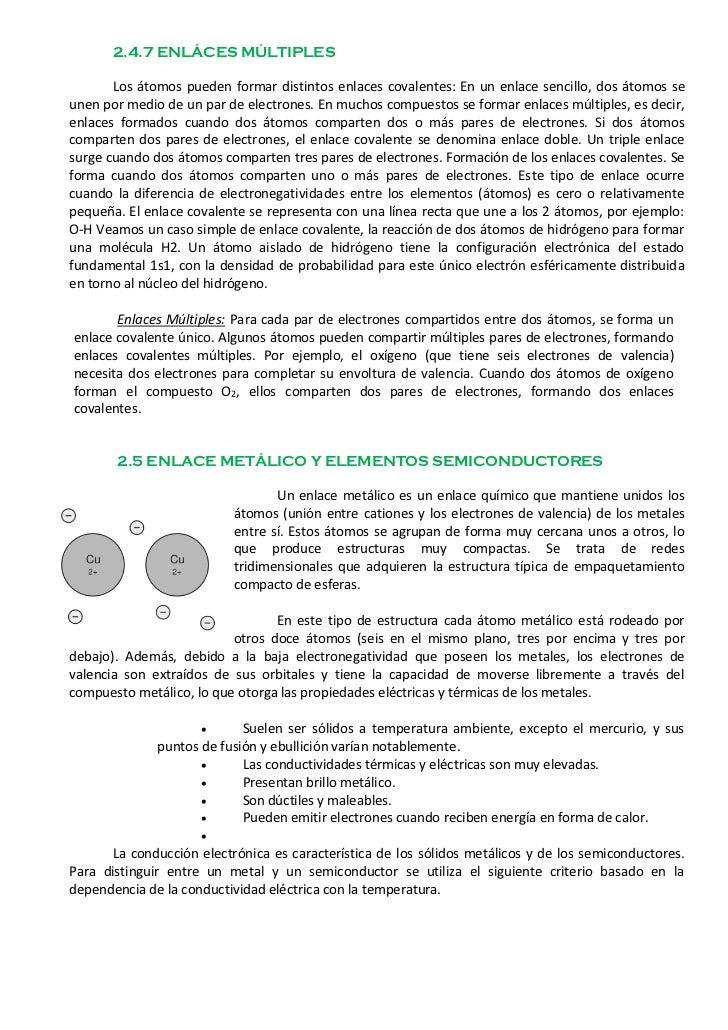 2.4.7 ENLÁCES MÚLTIPLES       Los átomos pueden formar distintos enlaces covalentes: En un enlace sencillo, dos átomos seu...