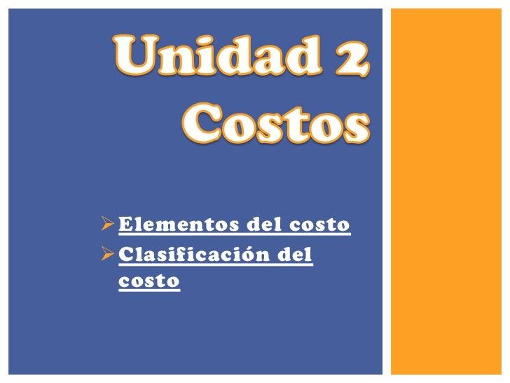  Elementos del costo Clasificación del  costo