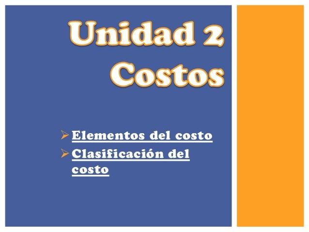 Elementos del costoClasificación delcosto