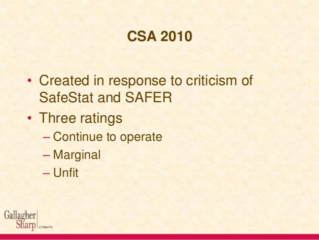 CSA 2010/CSA • Seven BASICS (Behavior Analysis and Safety Improvement Categories) – Unsafe driving – Fatigued driving – Dr...
