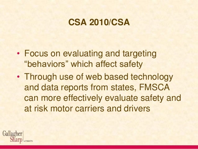 CSA 2010/CSA • Admissibility • CSA disclaimer – Data not meant for litigation • Unreliability of data • Use SAFER/SafeStat...