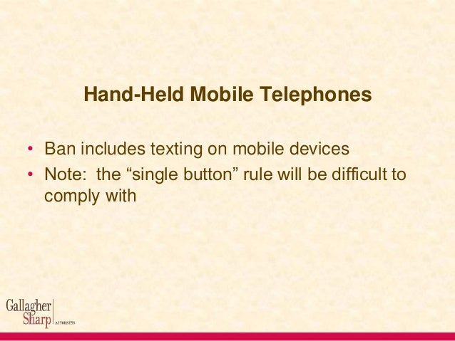 Hand-Held Mobile Telephones: Penalties  • Commercial drivers will face fines up to $2,750 for using phones, and revocation...