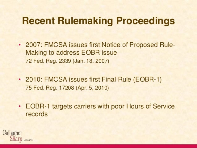 Recent Rulemaking Proceedings • 2007: FMCSA issues first Notice of Proposed RuleMaking to address EOBR issue 72 Fed. Reg. ...