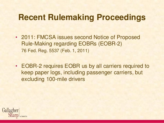 Recent Rulemaking Proceedings • 2011: FMCSA issues second Notice of Proposed Rule-Making regarding EOBRs (EOBR-2) 76 Fed. ...