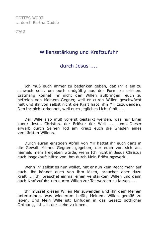 GOTTES WORT ... durch Bertha Dudde 7762 Willensstärkung und Kraftzufuhr durch Jesus .... Ich muß euch immer zu bedenken ge...