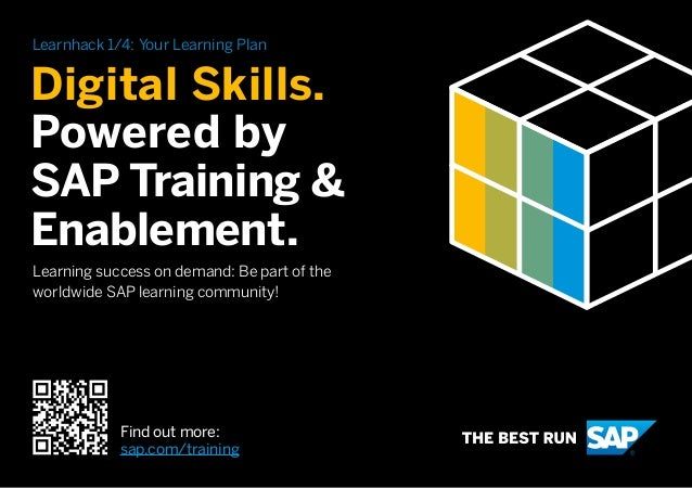 Digital Skills. Powered by SAP Training & Enablement. Learning success on demand: Be part of the worldwide SAP learning co...