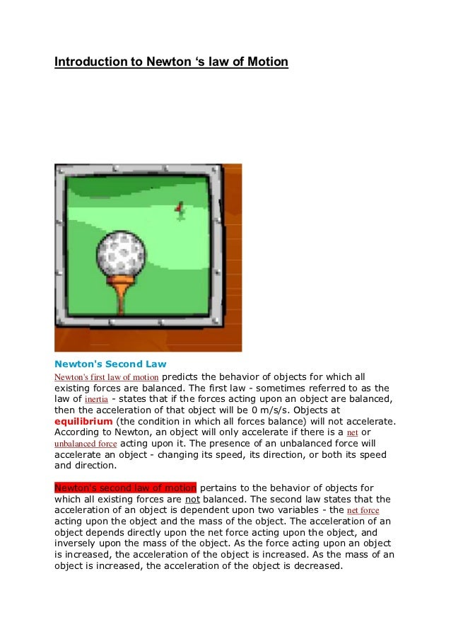 Introduction to Newton 's law of MotionNewtons Second LawNewtons first law of motion predicts the behavior of objects for ...