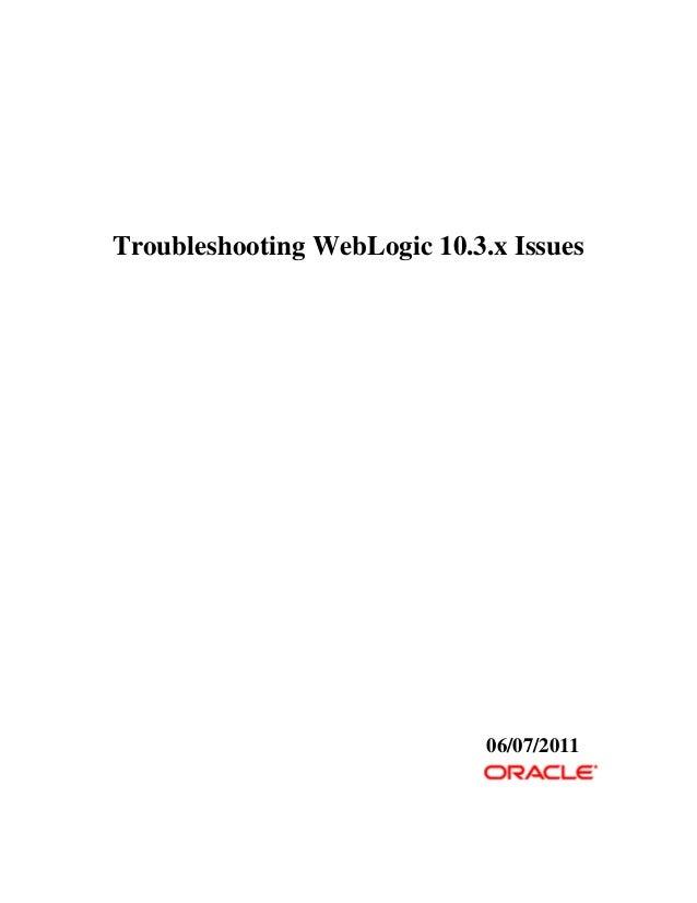 Troubleshooting WebLogic 10.3.x Issues                              06/07/2011