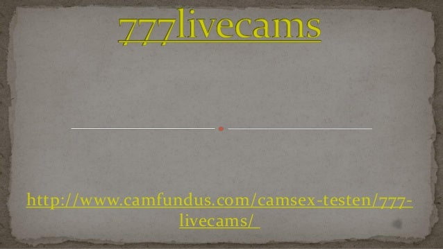 http://www.camfundus.com/camsex-testen/777- livecams/