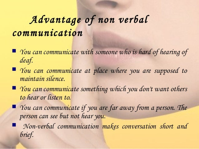 merits and demerits of non verbal communication Social media, e-mail, phones, and discussion forums are effective business communication channels, but lack of personal connectivity is a major disadvantage.
