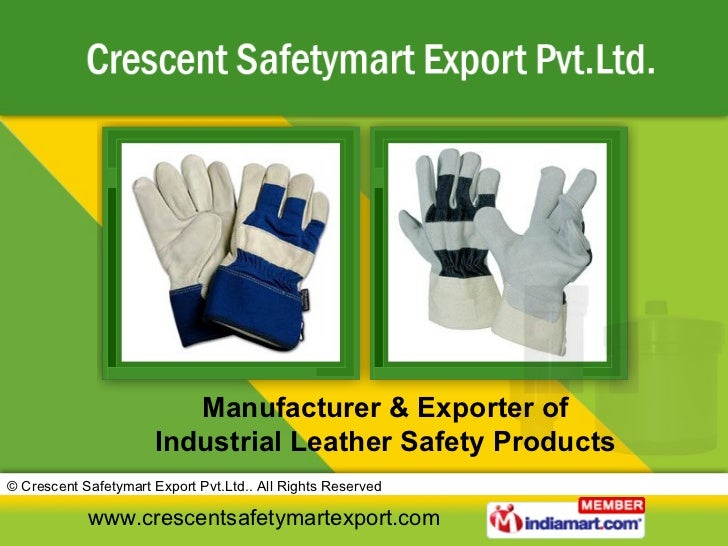 Manufacturer & Exporter of Industrial Leather Safety Products