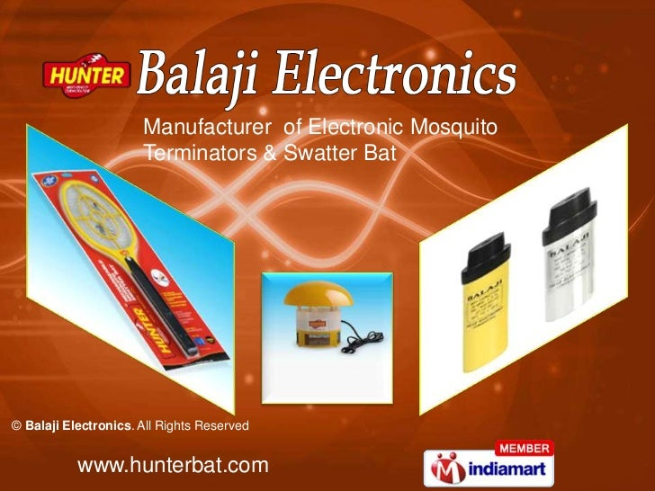 Manufacturer of Electronic Mosquito                      Terminators & Swatter Bat© Balaji Electronics. All Rights Reserve...